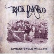 Rick Danko, Live At Uncle Willy's, 1989 (CD)