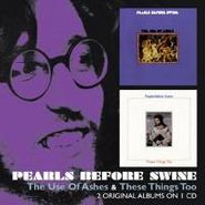 Pearls Before Swine, Use Of Ashes C/W These Things (CD)