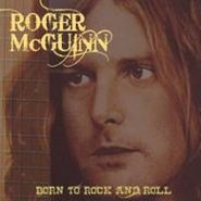 Roger McGuinn, Born To Rock And Roll (CD)