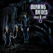 Burning Brides, Hang Love (CD)