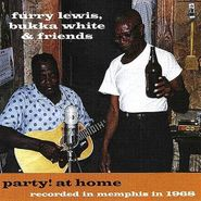 Furry Lewis, Party At Home: Recorded In Memphis 1968