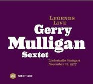 Gerry Mulligan Sextet, Legends Live - Liederhalle Stuttgart November 22, 1977 (CD)