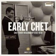 Chet Baker, Early Chet: Chet Baker In Germany 1955-1959 (LP)