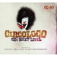 Davide Squillace, Circoloco: The Next Level (CD)