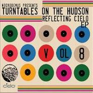 Various Artists, Turntables On The Hudson Vol. 8: Reflecting Cielo EP (CD)