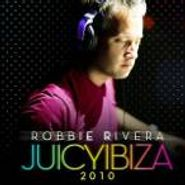 Robbie Rivera, Juicy Ibiza 2010 (CD)