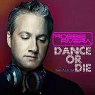 Robbie Rivera, Dance Or Die (CD)