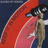 "Guided By Voices, Keep It In Motion (7"")"