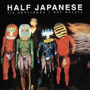 Half Japanese, Half Gentlemen Not Beasts [4 LP BOX SET] [RECORD STORE DAY] (LP)