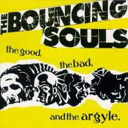 The Bouncing Souls, The Good, The Bad, & The Argyle. (CD)