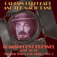 Captain Beefheart & The Magic Band, Translucent Fresnel: Live 72/73 The Nan True's Pole Tapes Vol. 1 (CD)