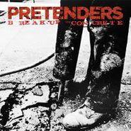 """Pretenders, Break Up The Concrete (10"""")"""