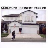 Ceremony, Rohnert Park (CD)