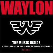 Various Artists, The Music Inside: A Collaboration Dedicated to Waylon Jennings Vol. 1 (CD)