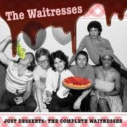The Waitresses, Just Desserts: The Complete Waitresses (CD)