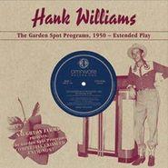 "Hank Williams, The Garden Spot Programs, 1950 - Extended Play (10"")"