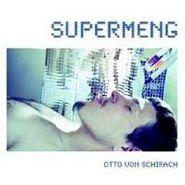 Otto Von Schirach, Supermeng (CD)