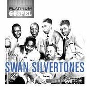 The Swan Silvertones, Platinum Gospel: Swan Silvertones (CD)