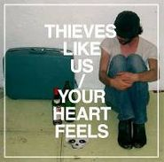 Thieves Like Us, Your Heart Feels (LP)