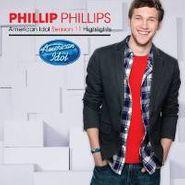 Phillip Phillips, American Idol Season 11 Highlights (CD)