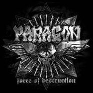 Paragon, Force Of Destruction (CD)