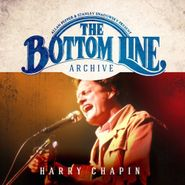 Harry Chapin, The Bottom Line Archive Series: Live 1981 [35th Anniversary Expanded Remaster] (CD)
