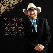 Michael Martin Murphy, Playing Favorites - Greatest Hits, Vol. 1 (CD)