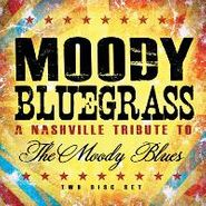 Various Artists, Moody Bluegrass: A Nashville Tribute To The Moody Blues (CD)
