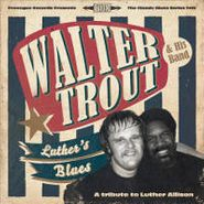 Walter Trout, Luther's Blues - A Tribute To Luther Allison (CD)