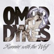 Omar Kent Dykes, Runnin' With The Wolf (CD)