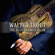 Walter Trout, The Blues Came Callin' (CD)