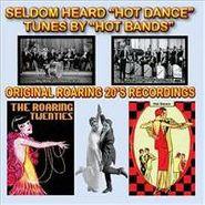 "Various Artists, Seldom Heard ""Hot Dance"" Tunes by ""Hot Bands"": Original Roaring 20's Recordings"