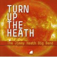 Jimmy Heath, Turn Up The Heath (CD)
