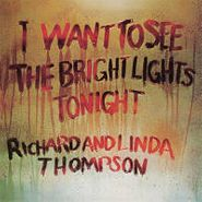 Richard & Linda Thompson, I Want To See The Bright Lights Tonight (LP)
