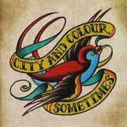 City And Colour, Sometimes (LP)