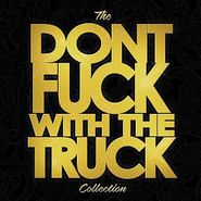 Monster Truck, The Dont Fuck With The Truck Collection (LP)