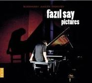 Fazil Say, Fazil Say - Pictures (CD)