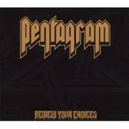 Pentagram, Review Your Choices [Bonus Tracks] (CD)
