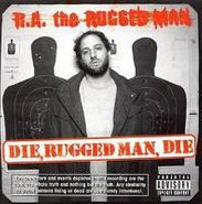 R.A. The Rugged Man, Die, Rugged Man, Die (CD)