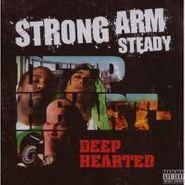 Strong Arm Steady, Deep Hearted (CD)