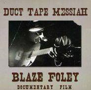 Blaze Foley, Duct Tape Messiah: Blaze Foley (CD)
