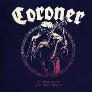 Coroner, Punishment For Decadence (CD)