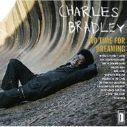 Charles Bradley, No Time For Dreaming: The Instrumentals (LP)