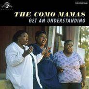 The Como Mamas, Get An Understanding (LP)