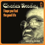 """Charles Bradley, I Hope You Find The Good Life [Record Store Day] (12"""")"""