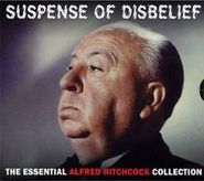 Alfred Hitchcock, Suspense of Disbelief: The Essential Alfred Hitchcock (CD)