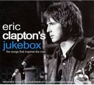 Various Artists, Eric Clapton's Jukebox: The Songs That Inspired the Man (CD)