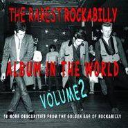 Various Artists, The Rarest Rockabilly Album In The World - Vol. 2 (CD)