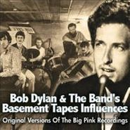 Bob Dylan, Bob Dylan & the Band's Basement Tapes Influences: Original Versions of the Big Pink Recordings (CD)