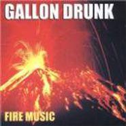 Gallon Drunk, Fire Music (CD)